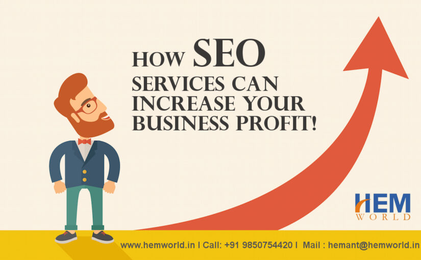 How SEO Services Can Increase Your Business Profit!